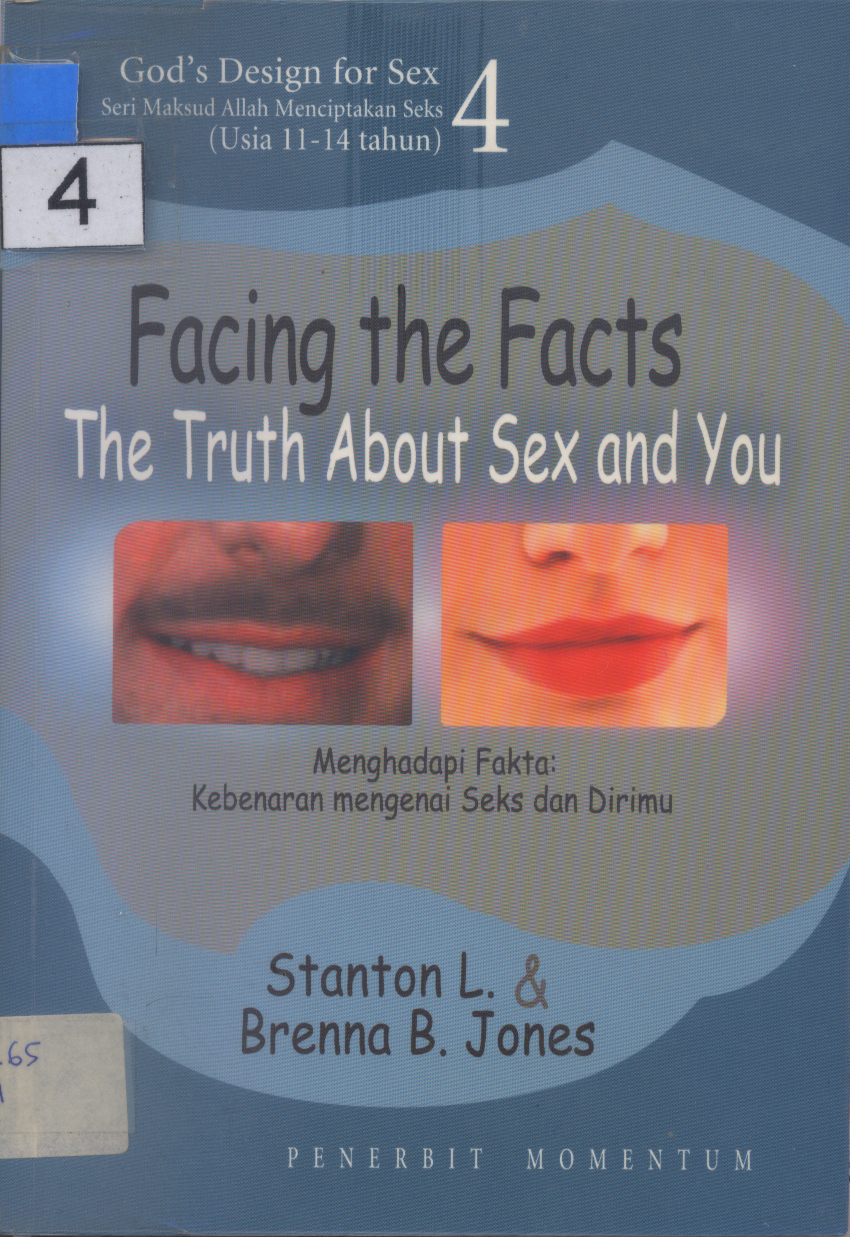 Facing the Facts, The Truth About Sex and You